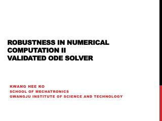 Robustness in Numerical Computation II Validated ODE Solver