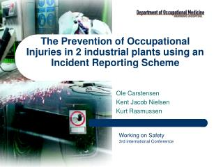 The Prevention of Occupational Injuries in 2 industrial plants using an Incident Reporting Scheme