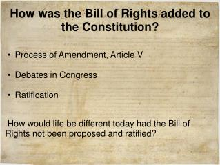 How was the Bill of Rights added to the Constitution?