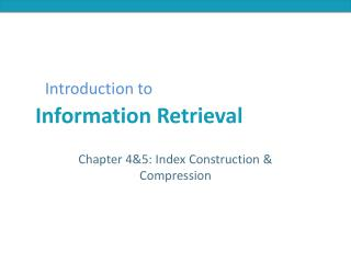 Chapter 4&5: Index Construction & Compression