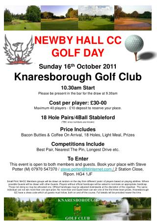 NEWBY HALL CC  GOLF DAY Sunday 16 th  October 2011 Knaresborough Golf Club 10.30am Start