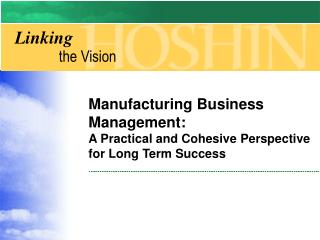 Manufacturing Business Management:   A Practical and Cohesive Perspective for Long Term Success