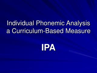 Individual Phonemic Analysis a Curriculum-Based Measure