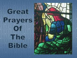 Great Prayers  Of  The  Bible