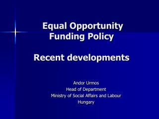 Equal Opportunity Funding Policy  Recent developments