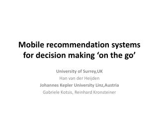 Mobile recommendation systems for decision making 'on the go'