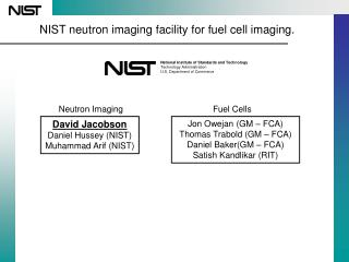 NIST neutron imaging facility for fuel cell imaging.