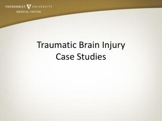Traumatic Brain Injury Case Studies