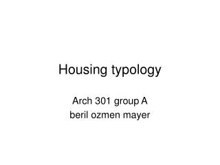 Housing typology