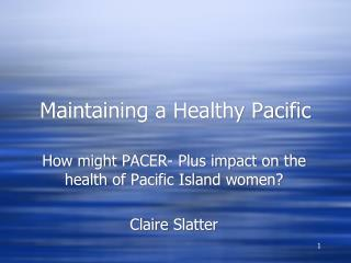 Maintaining a Healthy Pacific