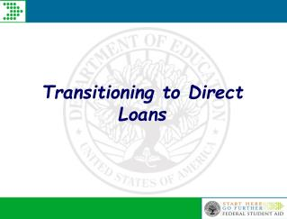 Transitioning to Direct Loans