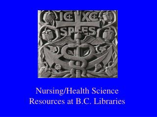 Nursing/Health Science  Resources at B.C. Libraries