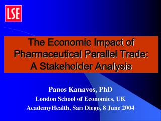 The Economic Impact of Pharmaceutical Parallel Trade: A Stakeholder Analysis