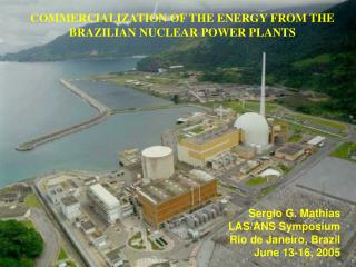 COMMERCIALIZATION OF THE ENERGY FROM THE BRAZILIAN NUCLEAR POWER PLANTS