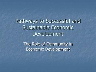 Pathways to Successful and Sustainable Economic Development
