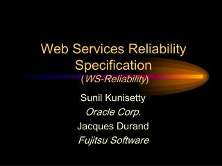 Web Services Reliability Specification   ( WS-Reliability )