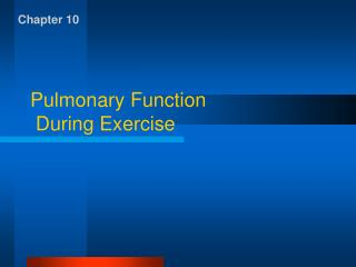 Pulmonary Function  During Exercise