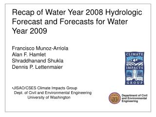 Recap of Water Year 2008 Hydrologic Forecast and Forecasts for Water Year 2009