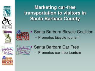 Marketing car-free transportation to visitors in Santa Barbara County