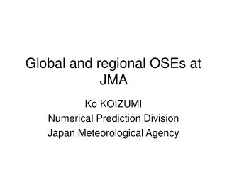 Global and regional OSEs at JMA