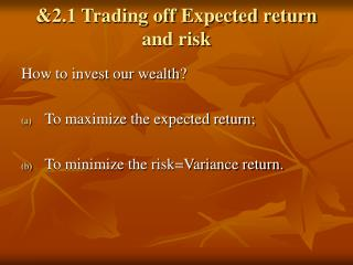 &2.1 Trading off Expected return and risk
