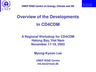 Overview of the Developments in CD4CDM A Regional Workshop for CD4CDM Halong Bay, Viet Nam