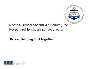 Rhode Island Model Academy for  Personnel Evaluating Teachers: