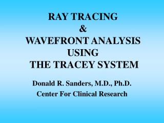 RAY TRACING  &  WAVEFRONT ANALYSIS USING  THE TRACEY SYSTEM