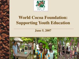 World Cocoa Foundation: Supporting Youth Education
