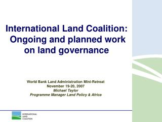 International Land Coalition:  Ongoing and planned work on land governance