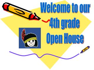 Welcome to our  4th grade   Open House