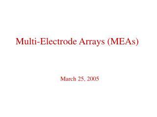 Multi-Electrode Arrays (MEAs)