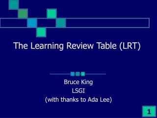 The Learning Review Table (LRT)
