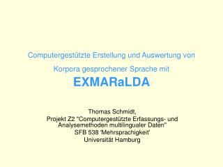 Computergestützte Erstellung und Auswertung von Korpora gesprochener Sprache mit EXMARaLDA