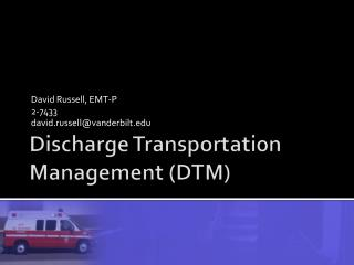 Discharge Transportation Management (DTM)