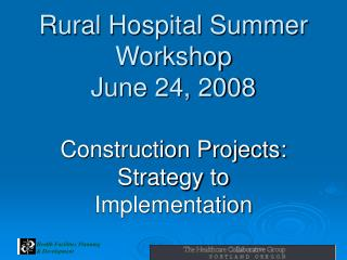 Rural Hospital Summer Workshop June 24, 2008