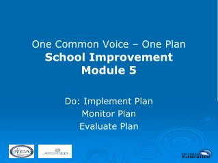 One Common Voice – One Plan School Improvement  Module 5
