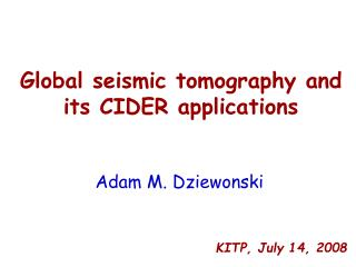 Global seismic tomography and its CIDER applications