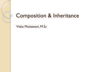Composition & Inheritance