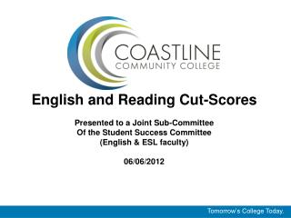 English and Reading Cut-Scores Presented to a Joint Sub-Committee Of the Student Success Committee