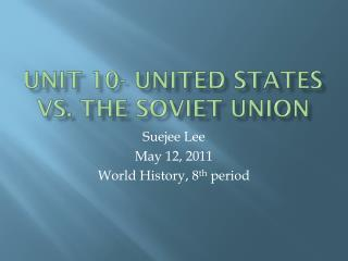 Unit 10- United states vs. the Soviet Union