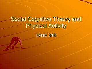 Social Cognitive Theory and Physical Activity