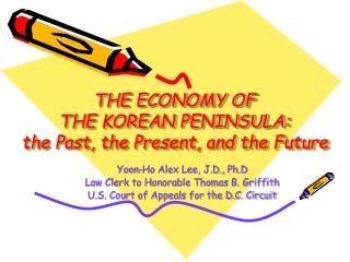 THE ECONOMY OF  THE KOREAN PENINSULA: the Past, the Present, and the Future