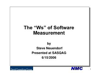 "The ""Ws"" of Software Measurement"