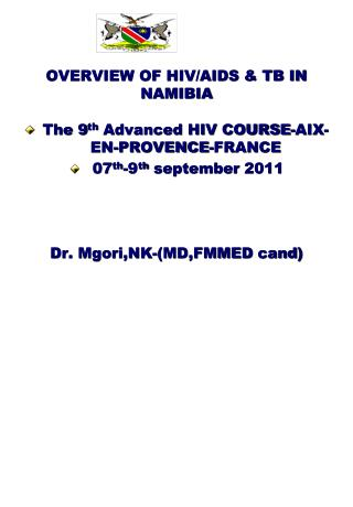 OVERVIEW OF HIV/AIDS & TB IN NAMIBIA
