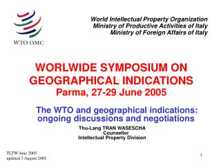 WORLWIDE SYMPOSIUM ON GEOGRAPHICAL INDICATIONS Parma, 27-29 June 2005