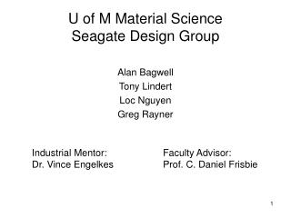 U of M Material Science  Seagate Design Group