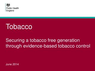 Tobacco Securing a tobacco free generation  through evidence-based tobacco control