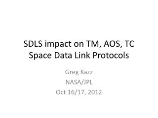 SDLS impact on TM, AOS, TC Space Data Link Protocols