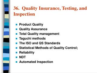 36.  Quality Insurance, Testing, and Inspection